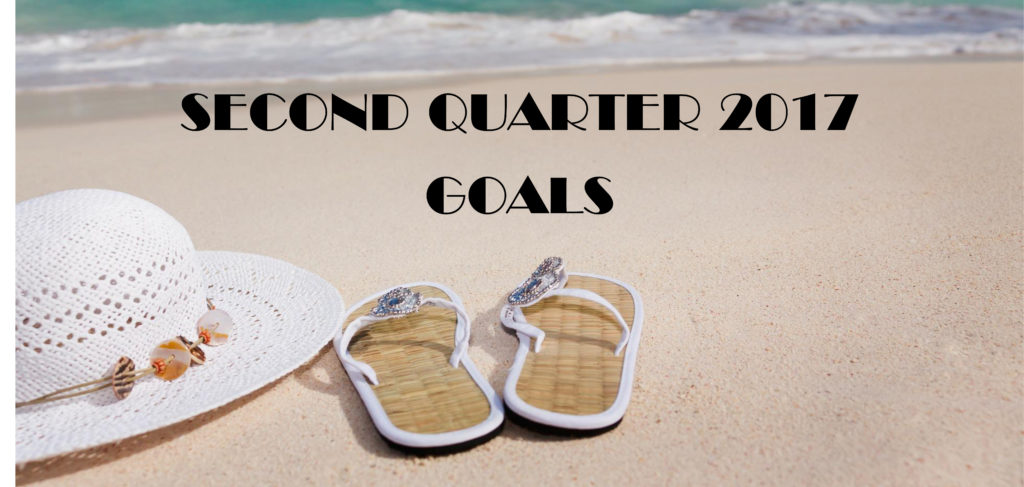 SECOND QUARTER GOALS 2017